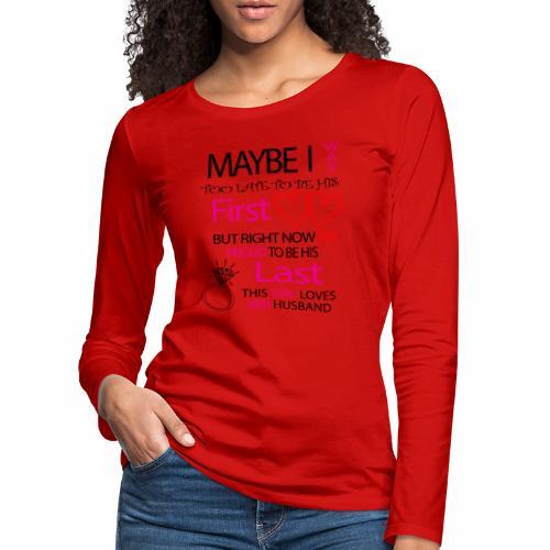 I love my husband - gift idea - Women's Premium Longsleeve Shirt