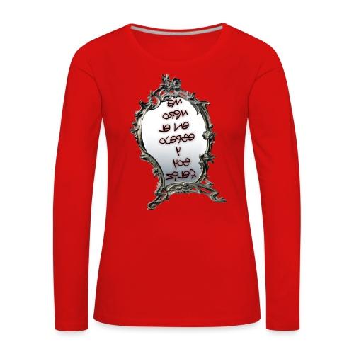 Para el Espejo:ME MIRO EN EL ESPEJO Y SOY FELIZ - Camiseta de manga larga premium mujer