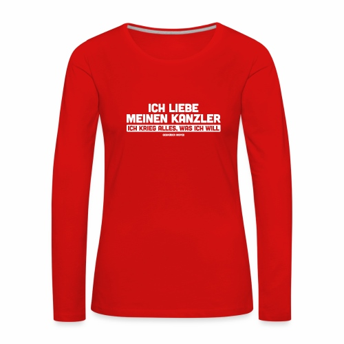 Ich liebe meinen Kanzler - Frauen Premium Langarmshirt