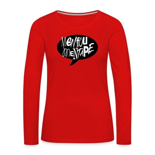 La bulle MENFOUMENTAPE by Alice Kara - T-shirt manches longues Premium Femme