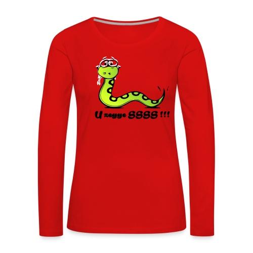 U zegge SSSS !!! - Vrouwen Premium shirt met lange mouwen