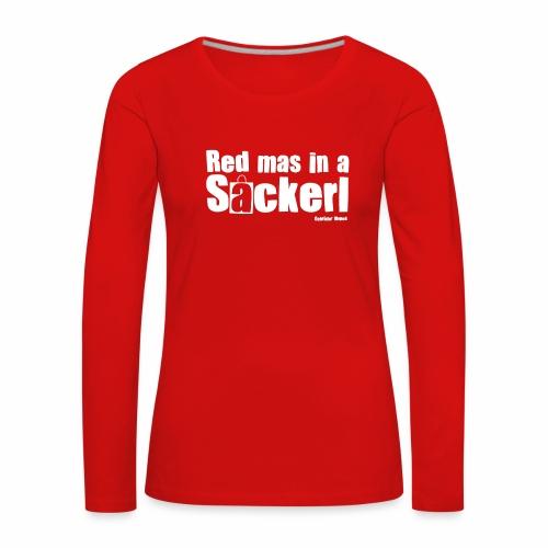 Sackerl - Frauen Premium Langarmshirt