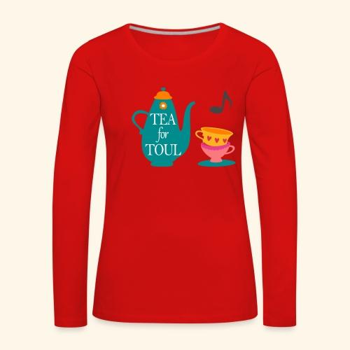 Tea for Toul - T-shirt manches longues Premium Femme