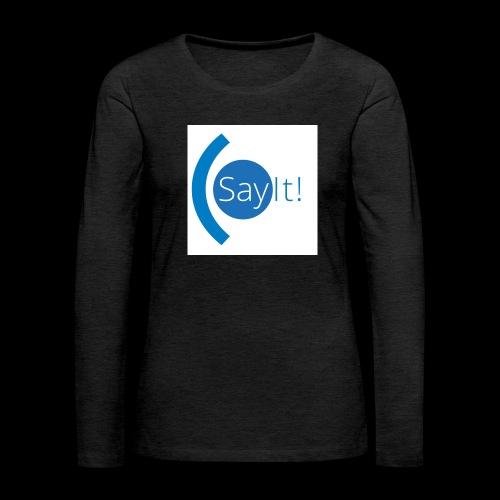 Sayit! - Women's Premium Longsleeve Shirt