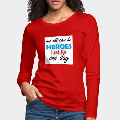 GHB Jeder kann ein Held sein 190320183w - Frauen Premium Langarmshirt