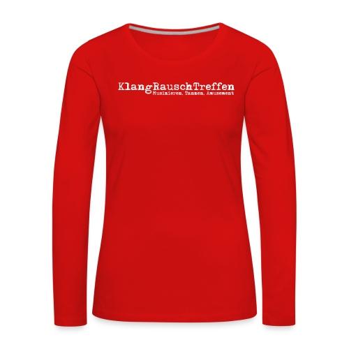 KlangRauschTreffen als Schriftzug - Frauen Premium Langarmshirt
