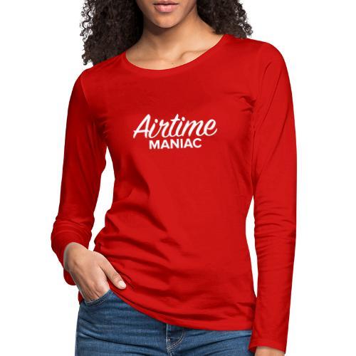 Airtime Maniac - T-shirt manches longues Premium Femme