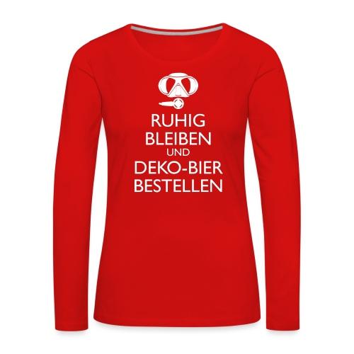 Ruhig bleiben und Deko-Bier bestellen Umhängetasc - Frauen Premium Langarmshirt