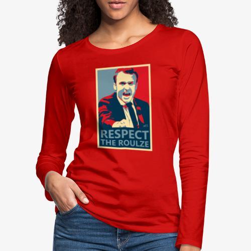 Respect The Roulze ! - T-shirt manches longues Premium Femme