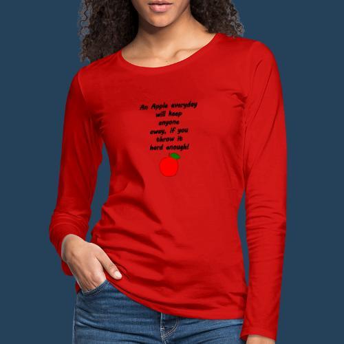 Lustiger Apfelspruch - Frauen Premium Langarmshirt