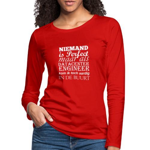 Datacenter Engineer perfect NL - Vrouwen Premium shirt met lange mouwen