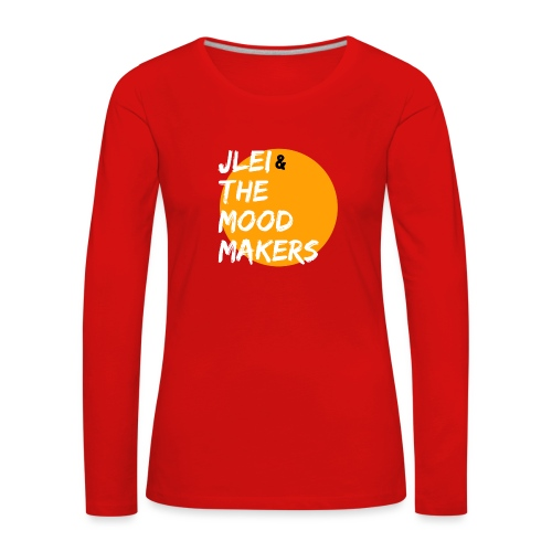 Jlei & The Mood Makers Bandlogo - Frauen Premium Langarmshirt