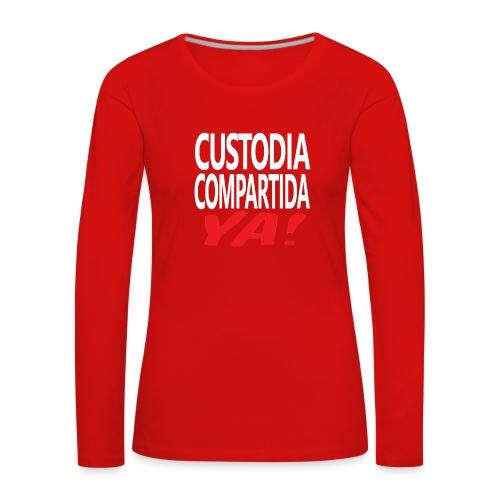 Custodia Compartida YA - Camiseta de manga larga premium mujer