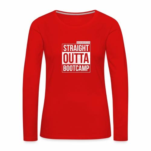 Suoraan Bootcampilta - Naisten premium pitkähihainen t-paita