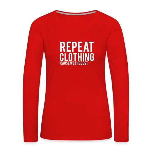 Repeat Clothing - Women's Premium Longsleeve Shirt