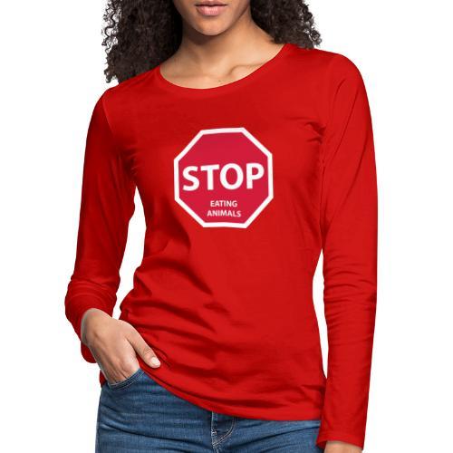 Stop-Eating-Animals - Frauen Premium Langarmshirt