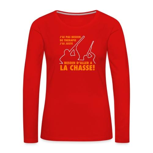 J'ai pas besoin de therapie ! (Chasse) - T-shirt manches longues Premium Femme