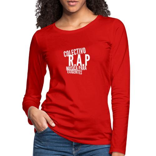 SOLO PARA AMANTES DEL RAP// Colectivo R.A.P - Camiseta de manga larga premium mujer