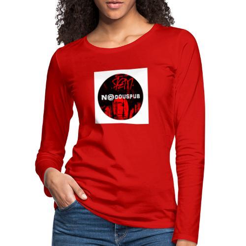 Nadouspub - T-shirt manches longues Premium Femme