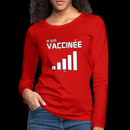Je suis vaccinée - T-shirt manches longues Premium Femme