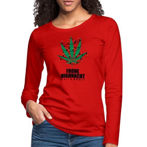 Frohe Highnacht Weihnachten Xmas Fun Hanf Cannabis - Frauen Premium Langarmshirt