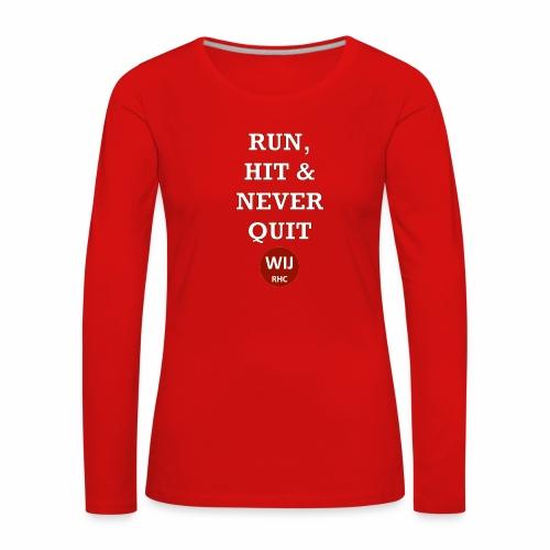 Run Hit never Quit - Vrouwen Premium shirt met lange mouwen