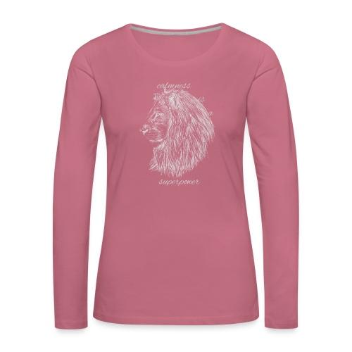 Calmness is a superpower - Maglietta Premium a manica lunga da donna