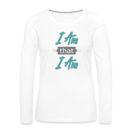 I-am-that-i-am - Dame premium T-shirt med lange ærmer