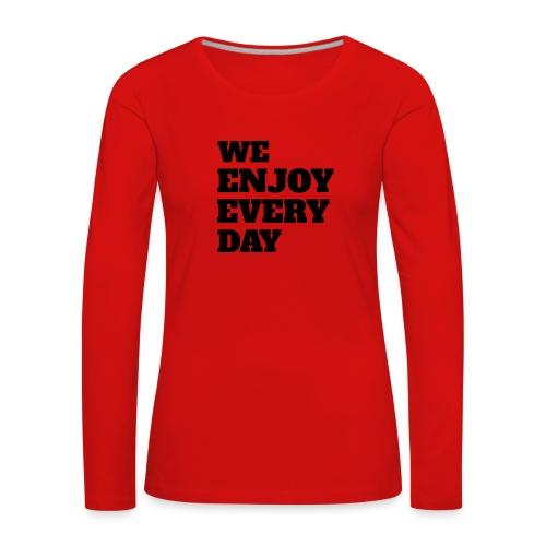 Enjoy - T-shirt manches longues Premium Femme
