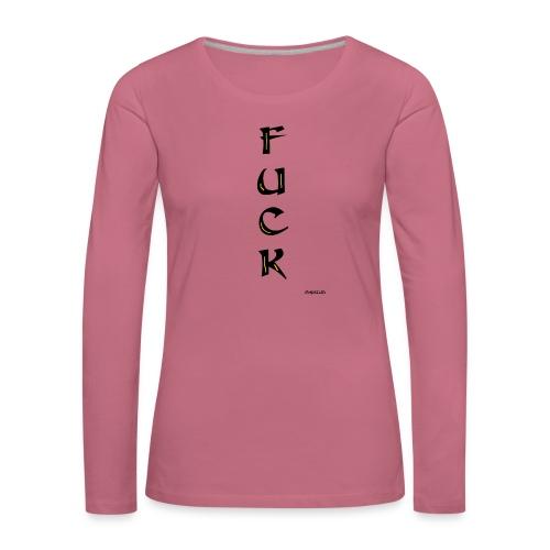 Fuck - Naisten premium pitkähihainen t-paita
