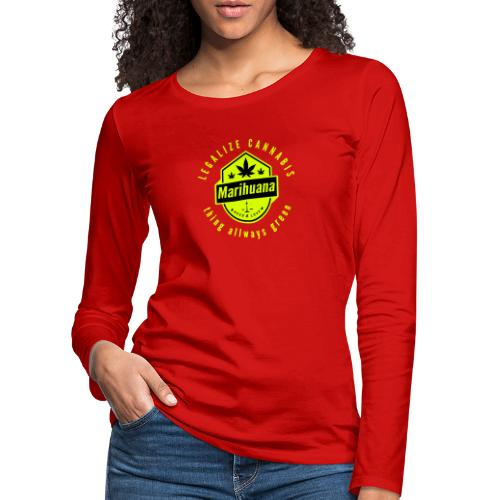 Legalize Cannabis Smoke Weed - Farben änderbar - Frauen Premium Langarmshirt