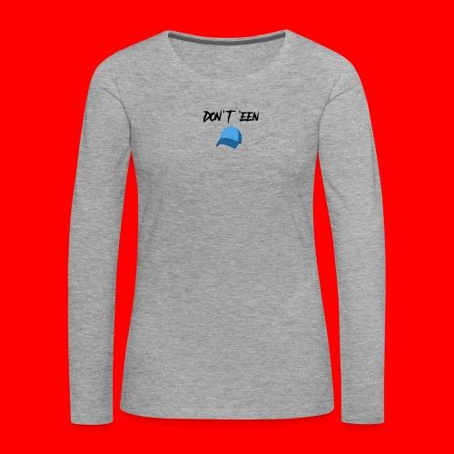 AYungXhulooo - Atlanta Talk - Don't Een Cap - Women's Premium Longsleeve Shirt