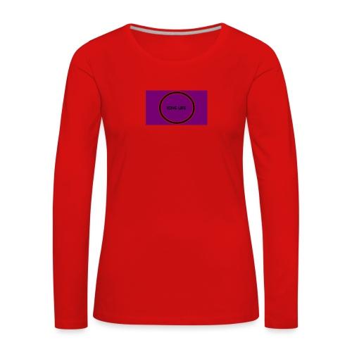 king life - Naisten premium pitkähihainen t-paita