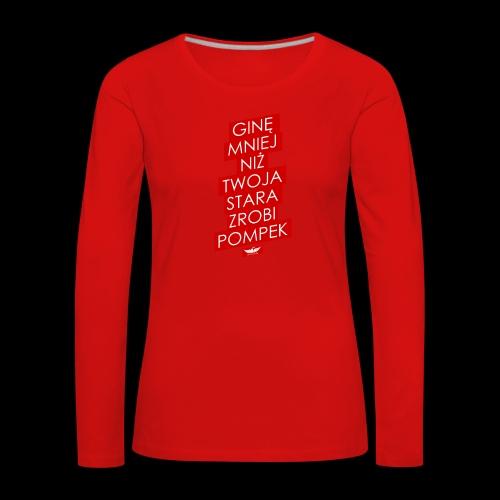 gine mniej - Koszulka damska Premium z długim rękawem