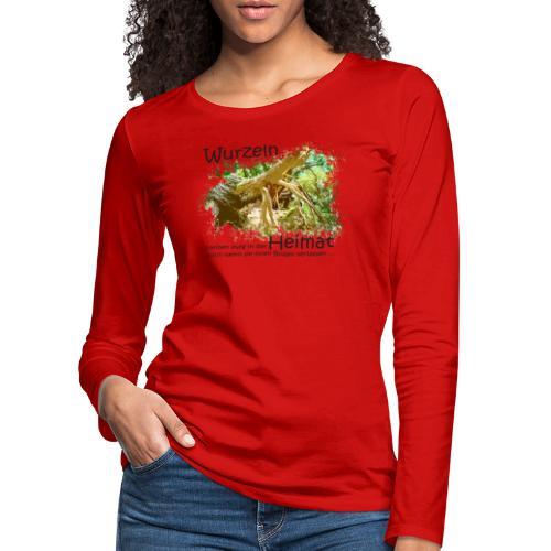 Wurzeln bleiben - Frauen Premium Langarmshirt