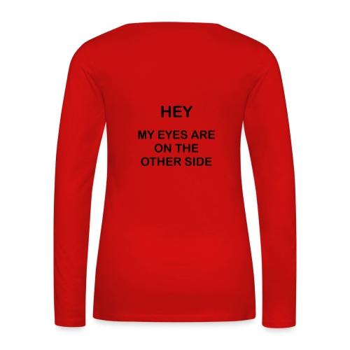 Eyes on the other side - Women's Premium Longsleeve Shirt