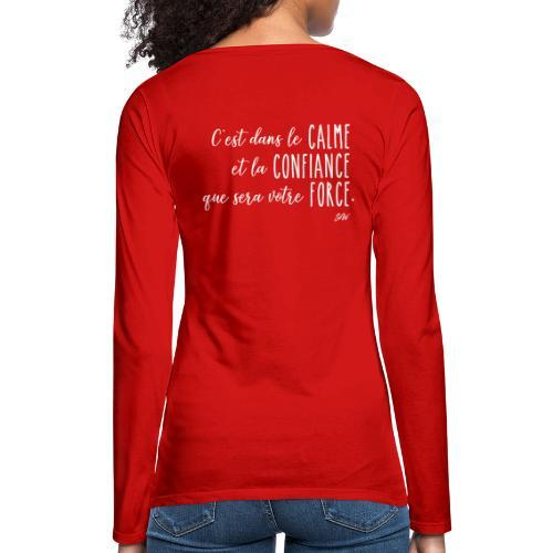 C'est dans le calme et la confiance... - T-shirt manches longues Premium Femme