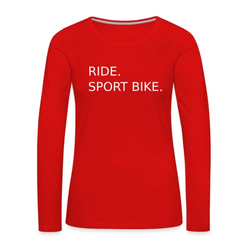 RIDE. SPORT BIKE. 0SB12 - Women's Premium Longsleeve Shirt