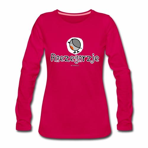 Roezegorzje - Vrouwen Premium shirt met lange mouwen