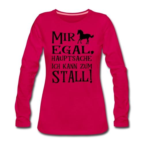 Pferde Stall Reiten Mädchen Geschenk Spruch - Frauen Premium Langarmshirt