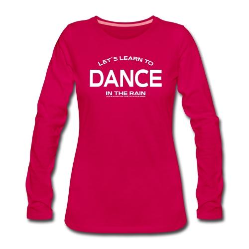 Let's learn to dance - Women's Premium Longsleeve Shirt