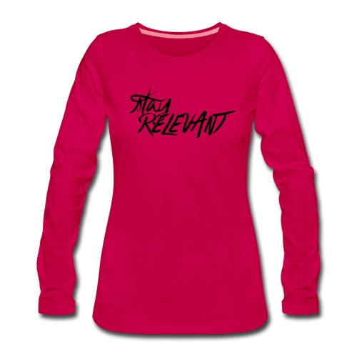 stay relevant png - Women's Premium Longsleeve Shirt