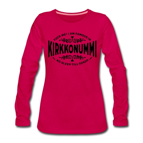 Kirkkonummi - Fuck Me - Naisten premium pitkähihainen t-paita