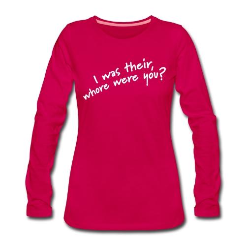 Dyslexic I was there - Vrouwen Premium shirt met lange mouwen