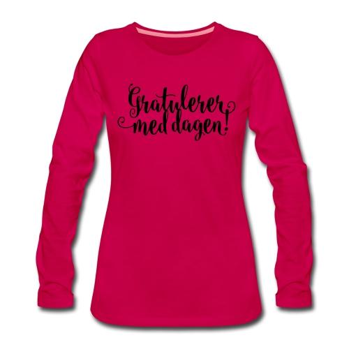 Gratulerer med dagen! - plagget.no - Premium langermet T-skjorte for kvinner