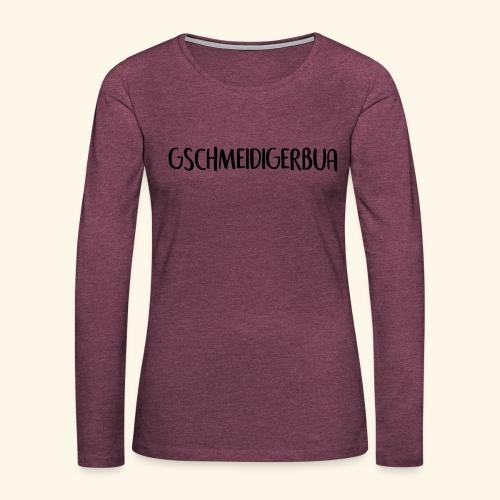 Gschmeidiger Bua - Frauen Premium Langarmshirt