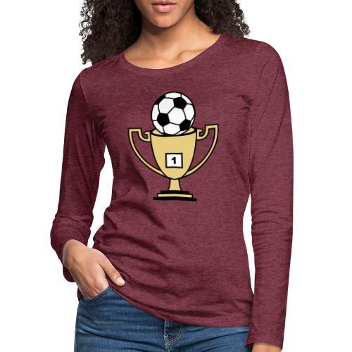 Pokal mit Fussball - Frauen Premium Langarmshirt