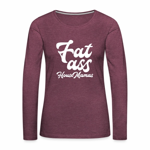 fatasswhite - Naisten premium pitkähihainen t-paita