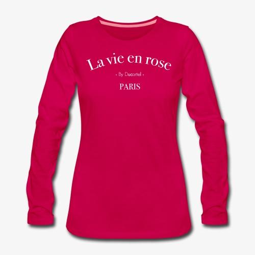 La vie en rose - T-shirt manches longues Premium Femme