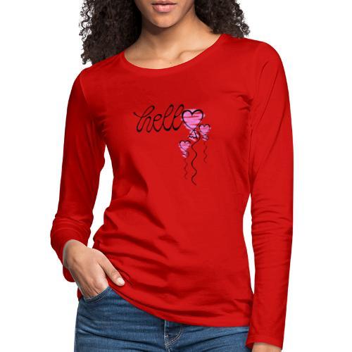 Hello Herzballon - Frauen Premium Langarmshirt